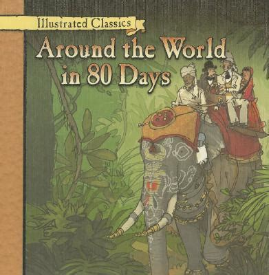 Around The World In 80 Days Classics Illustrated Ebooke Book around the world in 80 days illustrated classics library binding bookpeople