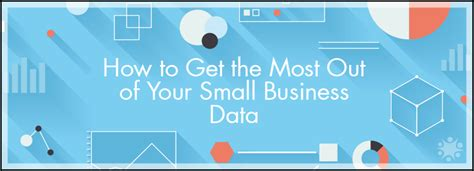 how to make the most of small business week 28 images how to get the most out of your small business data