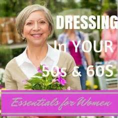 Style essentials for women boomer babyboomer more over 60 fashion