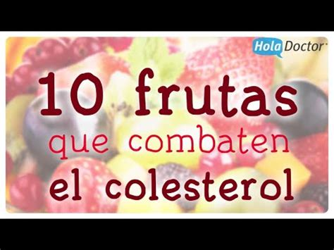 alimentos que combaten el colesterol 10 frutas que combaten el colesterol