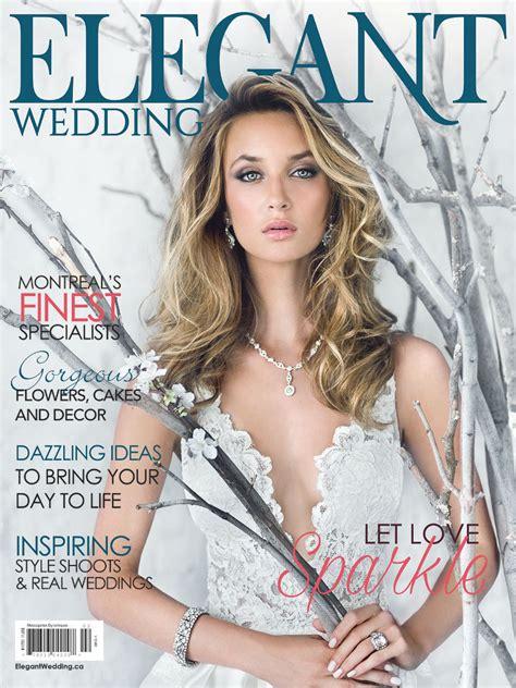 Elegant Wedding Magazine Montreal Covers 2016/17 ElegantWedding.ca