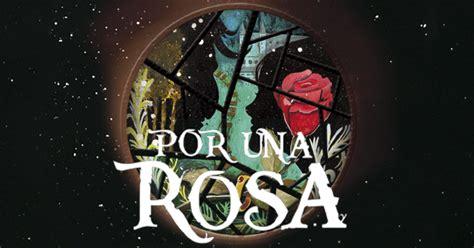 por una rosa rese 241 a por una rosa the best read yet