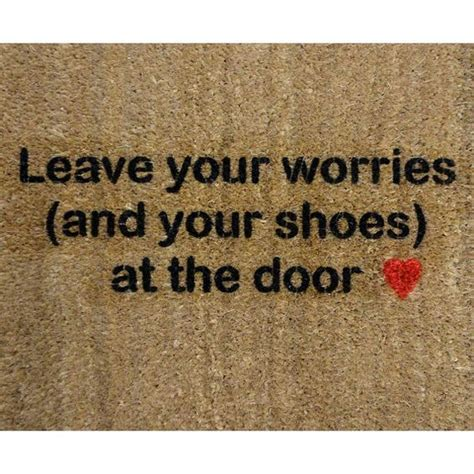 Leave Your Worries And Your Shoes At The Door by Remove Shoes Mantra Leave Your Worries And Your