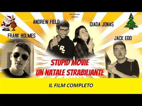 film natal youtube stupid movie un natale strabiliante il film completo