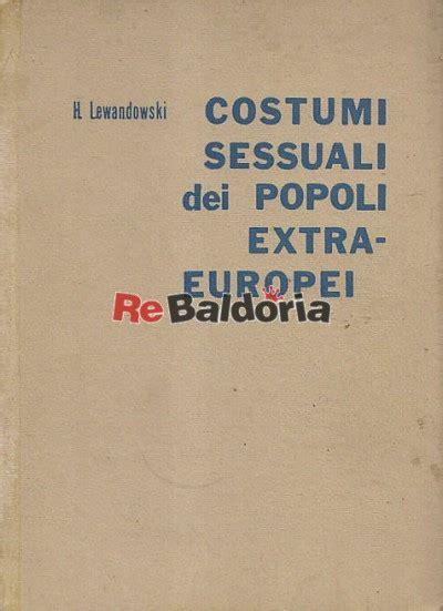 libreria dei popoli costumi sessuali dei popoli europei h lewandowski