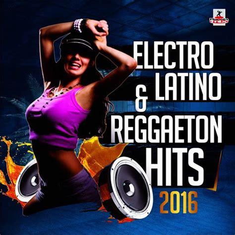 2016 musical reggaeton mix electro latino reggaeton hits 2016 mp3 buy full tracklist