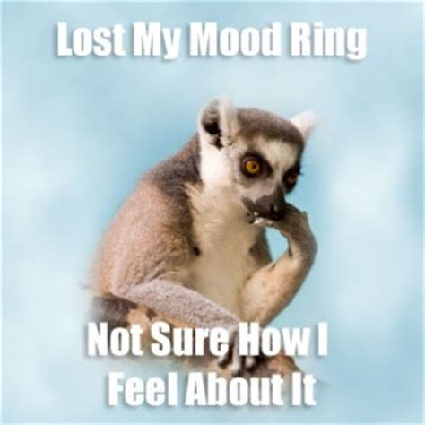 Mood Ring Meme - freaky mood quotes quotesgram