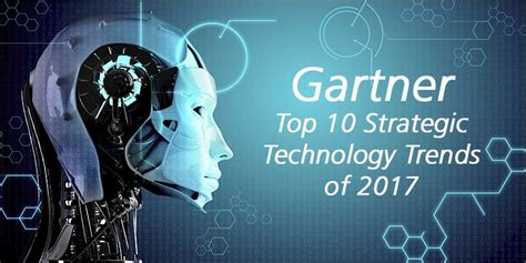 best new technology 2017 gartner s top 10 technology trends for 2017 blueapache