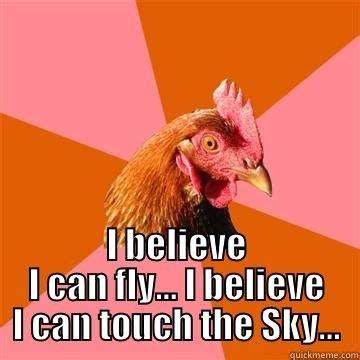 I Believe I Can Fly Meme - i believe i can fly quickmeme
