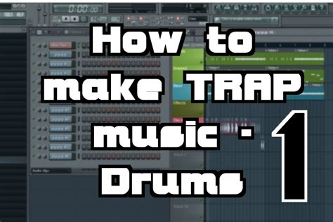 how to beatbox trap music tutorial youtube how to make trap music tutorial part 1 drums n bass fl