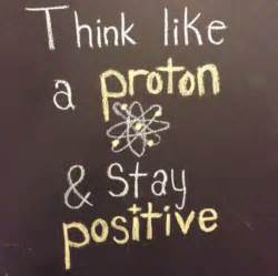 Positive Proton Stay Positive Quotes Like Success