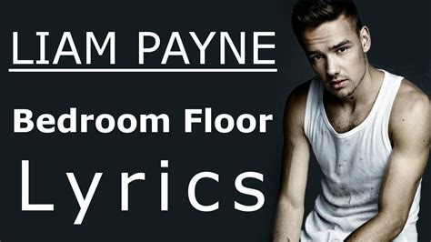 bedroom lyrics liam payne bedroom floor lyrics lyric video youtube