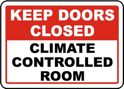 Keep Door Closed Sign by Climate Controlled Room Sign By Safetysign G1904