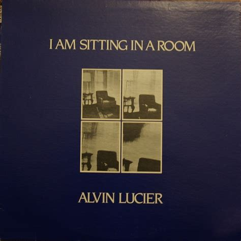 Sitting Up In Room Lyrics by Alvin Lucier I Am Sitting In A Room Lyrics Genius Lyrics