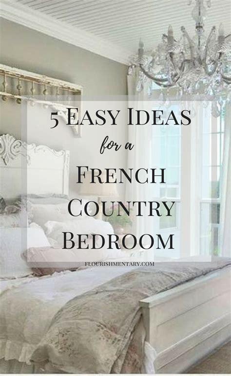 easy french country bedroom ideas flourishmentary
