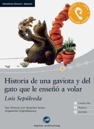 historia de una gaviota historia de una gaviota y del gato que le enseno a volar das h 246 rbuch zum sprachen lernen