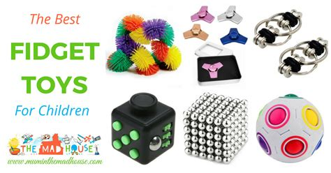the best toys the best fidget toys for in the madhouse