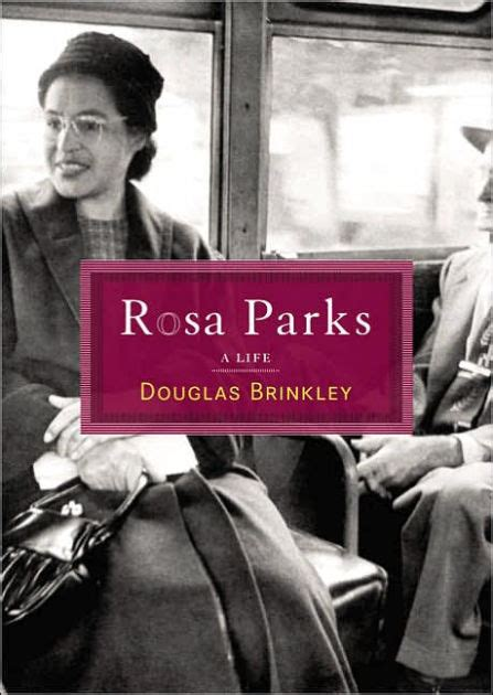 biography in context rosa parks rosa parks a life by douglas g brinkley paperback