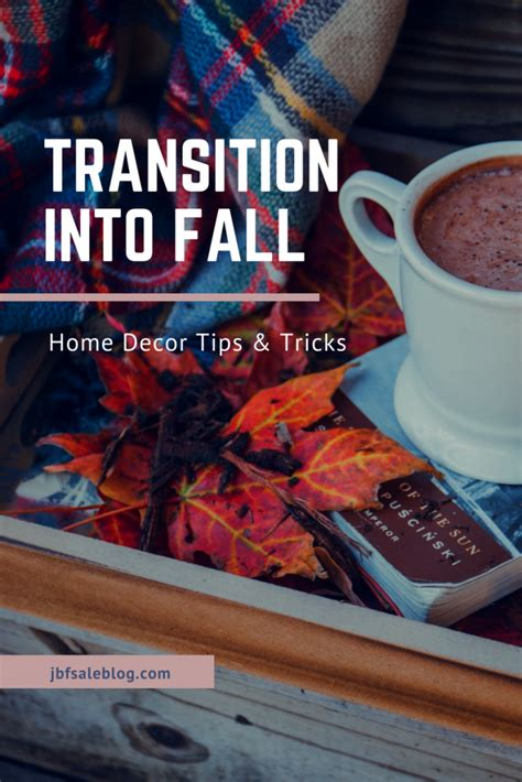 transition into fall home decor tips and tricks jbf