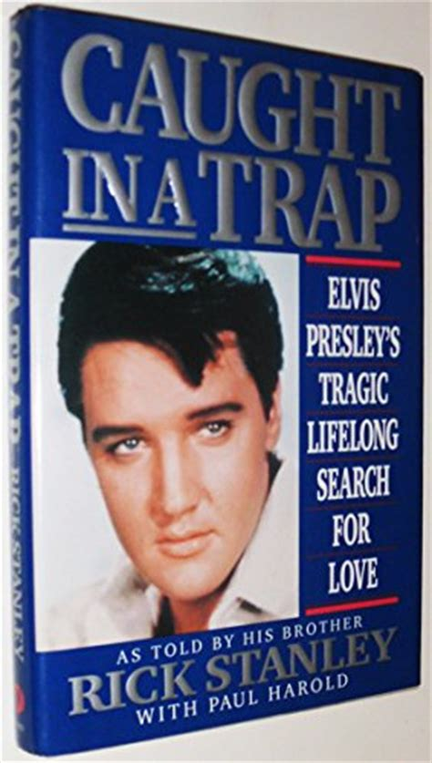 elvis in a trap books in a trap elvis s tragic lifelong search