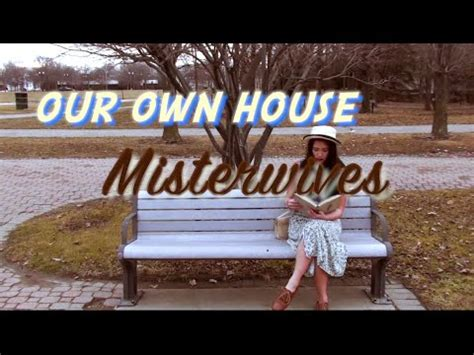 our house music video our own house fan made music video misterwives youtube