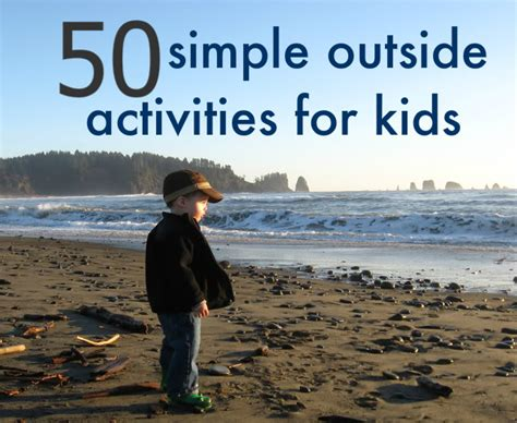 activities for 50 simple outdoor activities for no time for flash