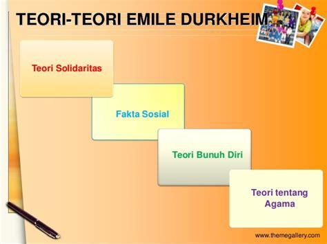 Teori Teori Sosial Dalam Tiga Paradigma Fakta Sosial Definisi Sosi teori emile durkheim