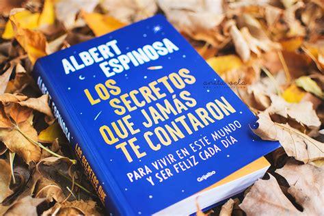 los secretos que jamas 8425354501 los secretos que jam 225 s te contaron albert espinosa