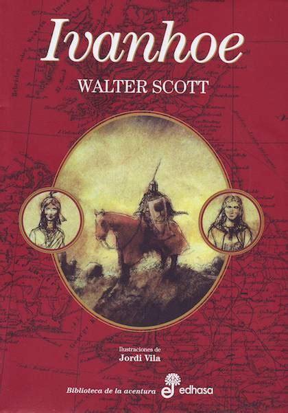 ivanhoe scott walter sinopsis del libro rese 241 as criticas opiniones quelibroleo