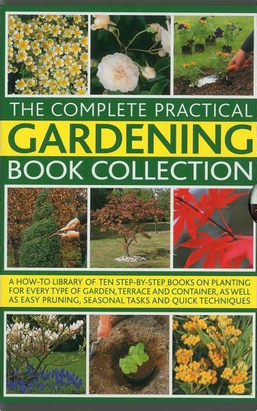 libro the complete practical encyclopedia complete practical gardening book collection a how to library of ten step by step books on