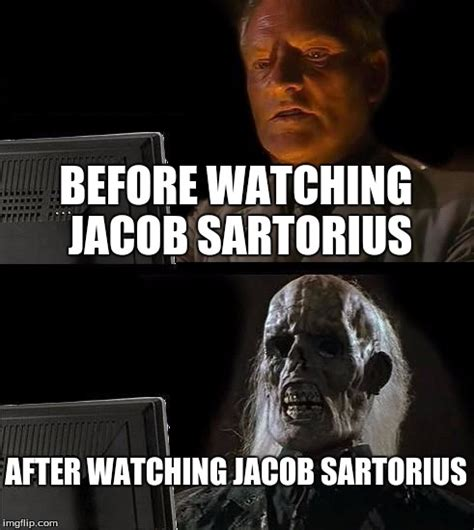 Jacob Meme - ill just wait here meme imgflip