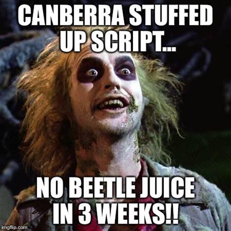 Beetlejuice Meme - beetlejuice imgflip