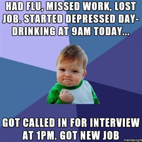 Flu Meme - had flu missed work lost job memes com