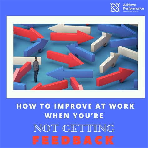how to improve workflow how to improve at work when you re not getting feedback