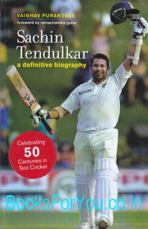 biography book of sachin tendulkar sachin tendulkar a definitive biography books for you