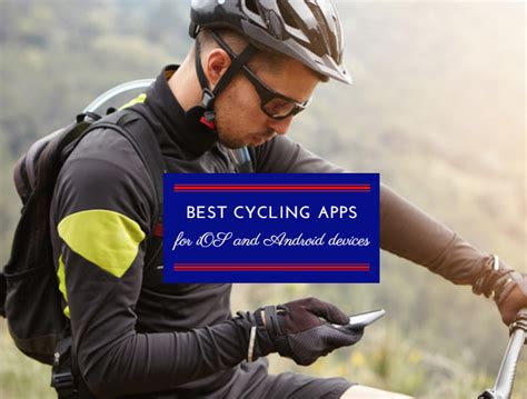 best cycling app best cycling apps for ios and android devices biking expert