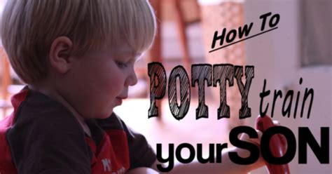 how to potty my fast potty tips for boys how to potty a boy