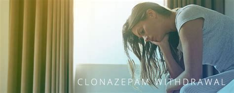 Detoxing With Klonopin by Clonazepam Withdrawal Symptoms Don T Suffer Alone Safe