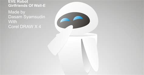 membuat film robot membuat robot eve dalam film wall e dengan corel draw x 4