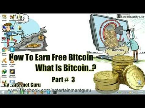bitcoin earning tutorial btc how to earn free bitcoin what is bitcoin 2016 earn
