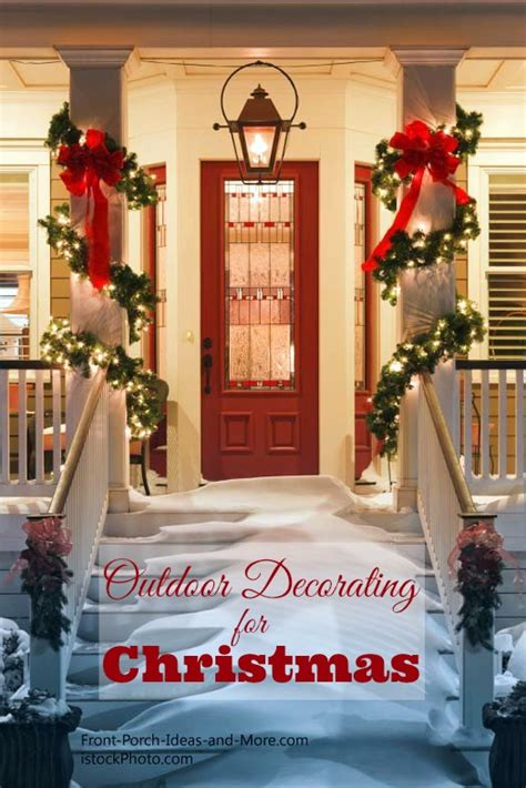 outside home christmas decorating ideas outdoor christmas decorating ideas for an amazing porch