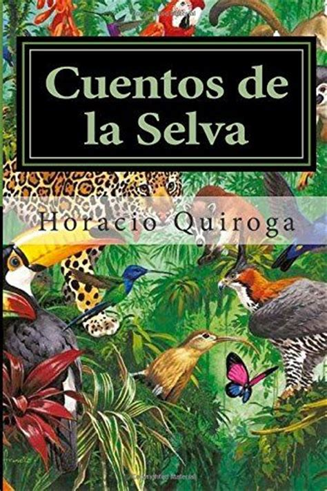 cuentos de la selva 8496806669 17 best images about horacio quiroga on spanish depression and frases
