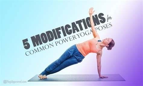 power yoga tutorial video how to modify 5 common power yoga poses