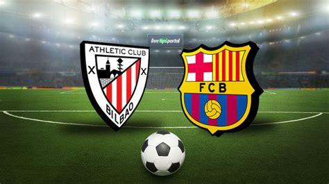 athl 233 tic bilbao vs fc barcelone ou regarder le match de