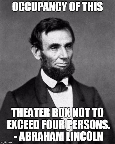 Abraham Lincoln Meme - abraham lincoln imgflip