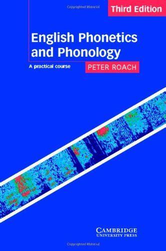 libro phonetics a coursebook libro english phonetics and phonology a practical course di peter roach