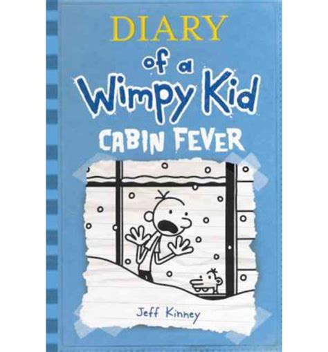 Diary Of The Wimpy Kid Cabin Fever by Diary Of A Wimpy Kid 6 Jeff Kinney 9780606236676