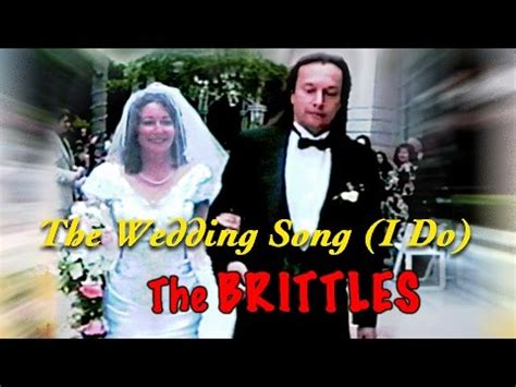 Wedding Song I Do quot wedding song i do quot the brittles