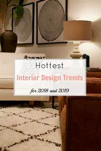 Home Design Trends 2018 by Hottest Interior Design Trends For 2018 And 2019 Gates