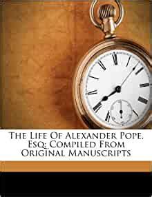 life  alexander pope esq compiled  original